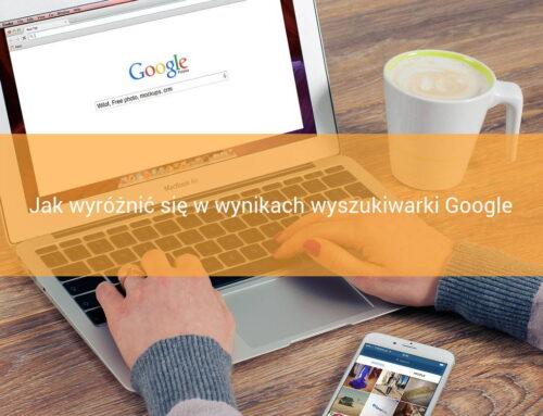 Jak wyróżnić się w wynikach wyszukiwarki Google