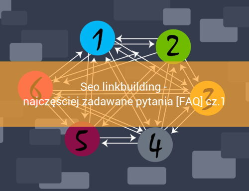Seo linkbuilding – najczęściej zadawane pytania [FAQ] cz.1