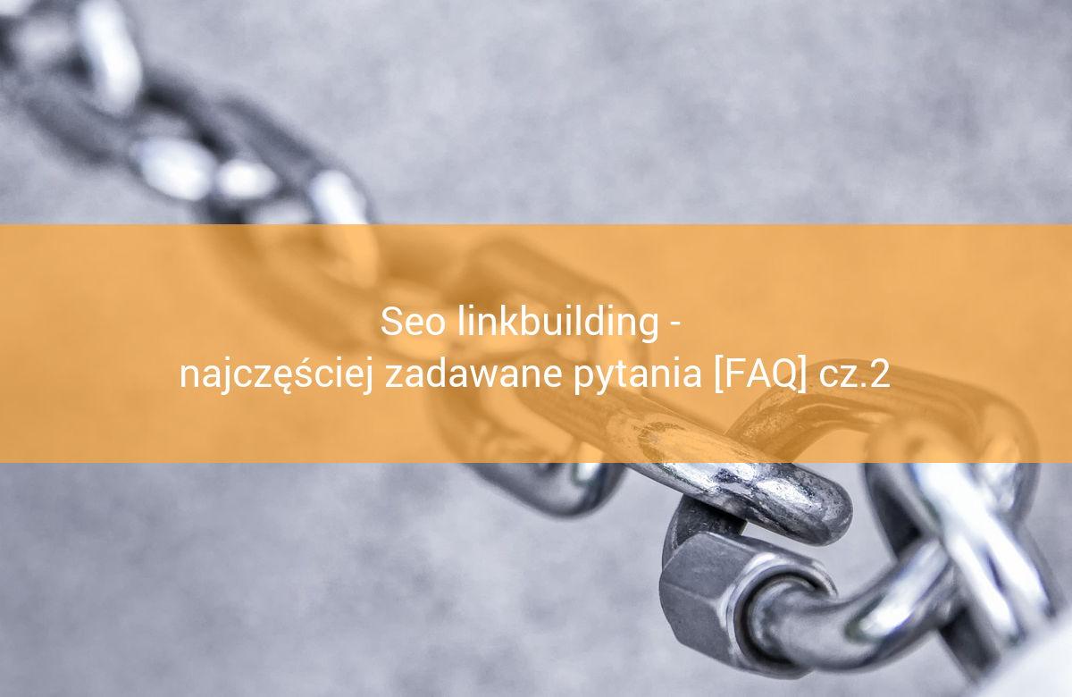 seo linkbuilding faq2 zdobywanie linków