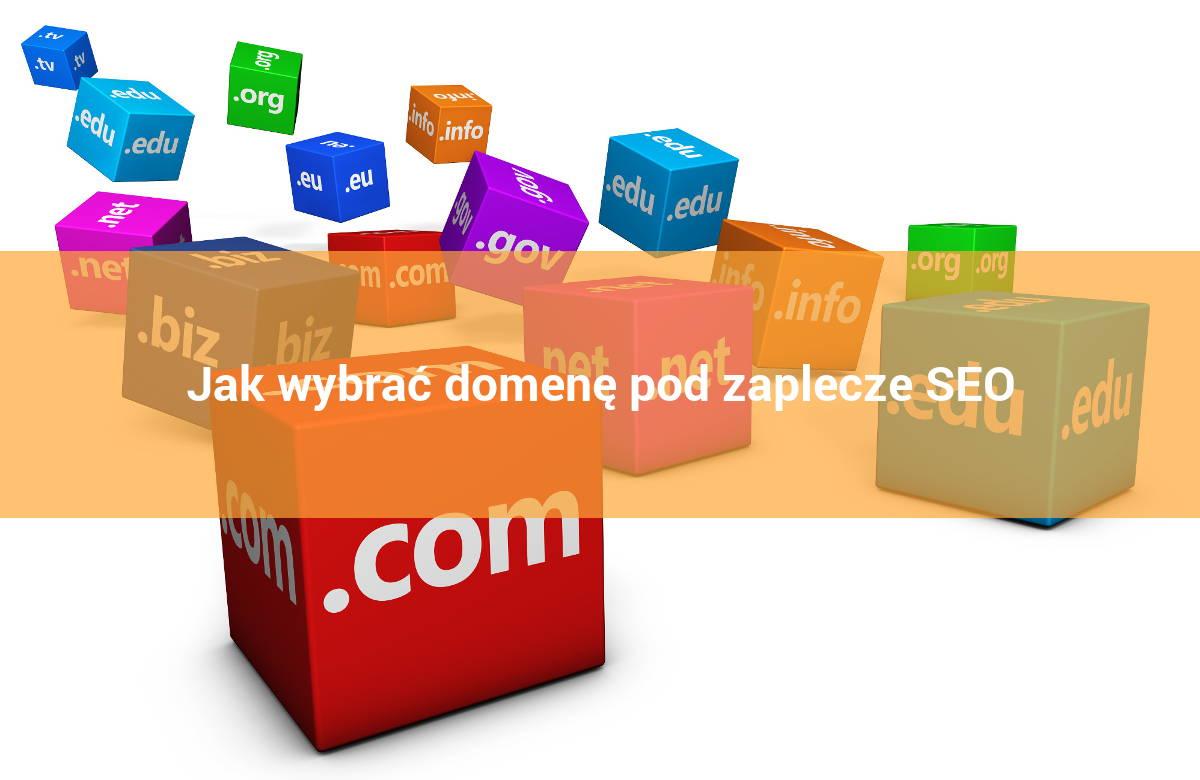 Jak wybrać domenę pod zaplecze SEO
